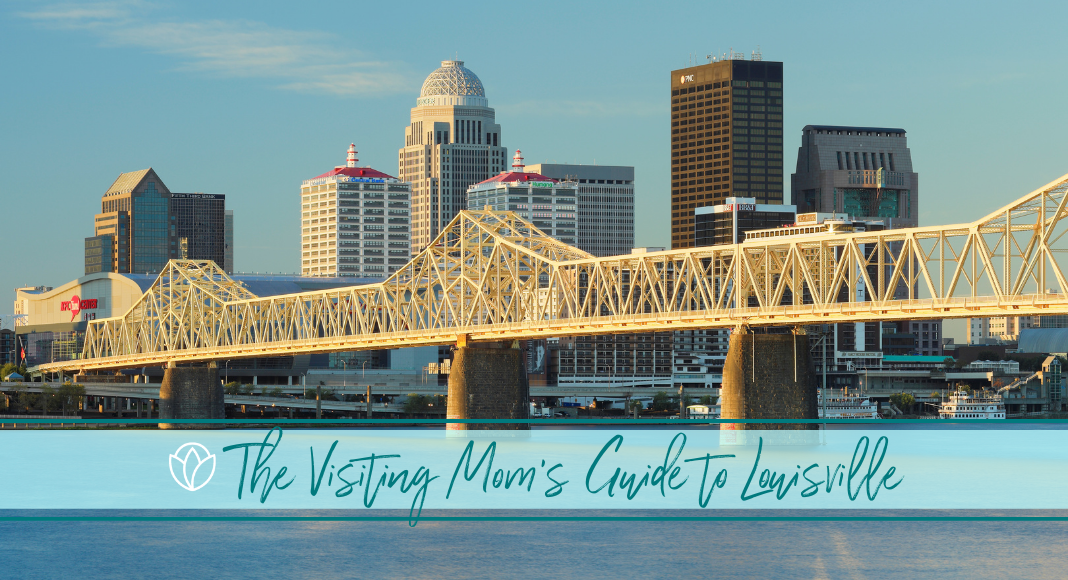 visiting mom's guide to louisville